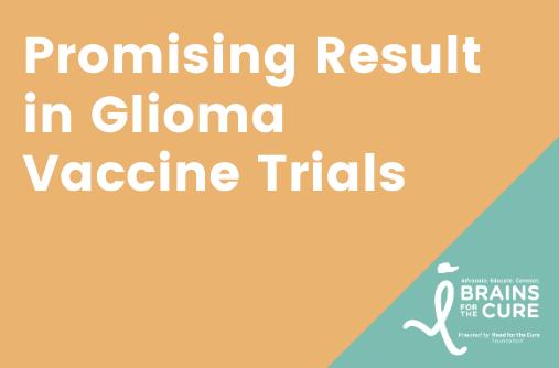 Promising Result in Glioma Vaccine Trials